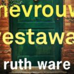 Heerlijke thriller: De Dood van Mevrouw Westaway - Ruth Ware
