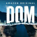 Vanaf 4 juni op Amazon Prime Video: de serie 'Dom'