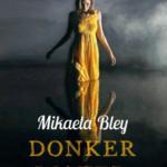 Dochter Vermist heeft een opvolger: Donker Water - Mikaela Bley (EllenTamm #2)