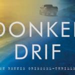 Weer een heerlijke Bennie Griessel thriller van Deon Meyer - Donkerdrif