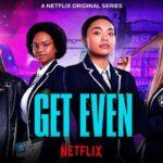 Vanaf 31 juli op Netflix: de serie Get Even
