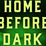 Weer een fijne thriller: Home Before Dark - Riley Sager