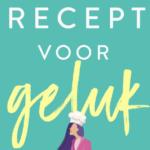 Lekker feelgood boek: Recept voor Geluk - Saskia M.W. Oudshoorn