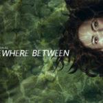 Nu op Netflix: de serie Somewhere Between