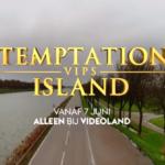 Vanaf 7 juni alleen te zien op Videoland: Temptation Island VIPS