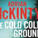 Wat een aanrader: The Cold Cold Ground - Adrian McKinty