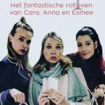 Héérlijk blog, fijne serie, geestig boek - Wine-up: Het fantastische rotleven van Caro, Anna en Esmee